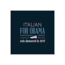 """Italian For Obama Square Sticker 3"""" x 3"""""""