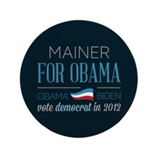 "Mainer For Obama 3.5"" Button"