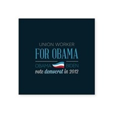 "Union Worker For Obama Square Sticker 3"" x 3"""