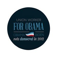"Union Worker For Obama 3.5"" Button"
