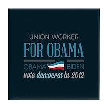 Union Worker For Obama Tile Coaster