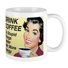 Drink coffee do stupid things faster Small Mugs