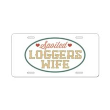 Spoiled Loggers Wife Aluminum License Plate