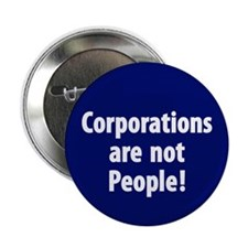 "Corporations are not People! 2.25"" Button (10"