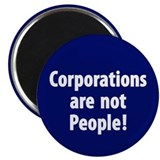 "Corporations are not People! 2.25"" Magnet (10"