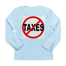 Anti / No Taxes Long Sleeve Infant T-Shirt