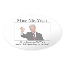 Bill Clinton: Miss Me Yet? Decal