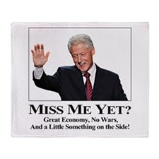 Bill Clinton: Miss Me Yet? Throw Blanket