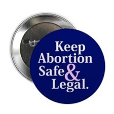 "Keep Abortion Safe and Legal 2.25"" Button (10"