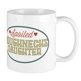Spoiled Roughnecks Daughter Coffee Mug
