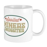 Spoiled Miner's Daughter Small Mug