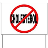 Anti / No Cholesterol Yard Sign