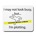 Beware: Plotting Writer Mousepad