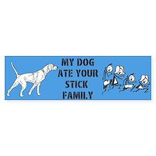 My Dog Ate Your Stick Family Bumper Bumper Sticker