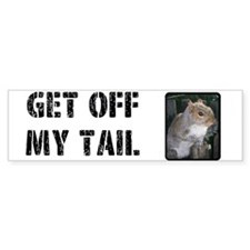 Get Off My Tail Bumper Bumper Sticker