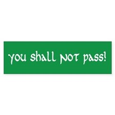 You Shall Not Pass Bumper Bumper Sticker