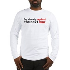 Against The Next War Long Sleeve T-Shirt