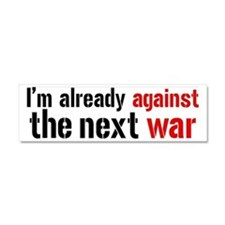 Against The Next War Car Magnet 10 x 3