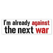 Against The Next War Bumper Sticker