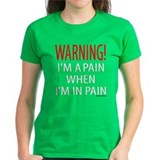 A Pain When in Pain T-Shirt
