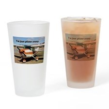 I'm just plane crazy: high wing Drinking Glass