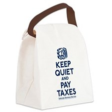 Keep Quiet and Pay Taxes Canvas Lunch Bag