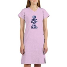 Keep Quiet and Pay Taxes Women's Nightshirt