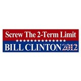 Bill Clinton 2012: Screw the 2-Term Limit Bumper Sticker