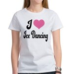 I Love Dancing Women's T-Shirt