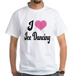 I Love Dancing White T-Shirt
