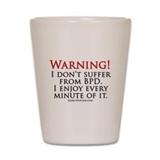 Warning BPD Shot Glass