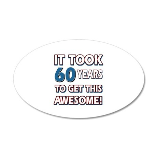 60 Year Old birthday gift ideas 20x12 Oval Wall De
