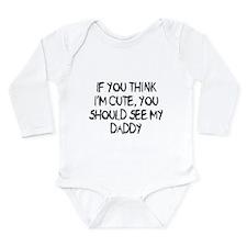 You think Im cute - Daddy Onesie Romper Suit