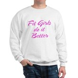 Fit girls do it better Sweater