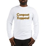 Compost Happens! Long Sleeve T-Shirt