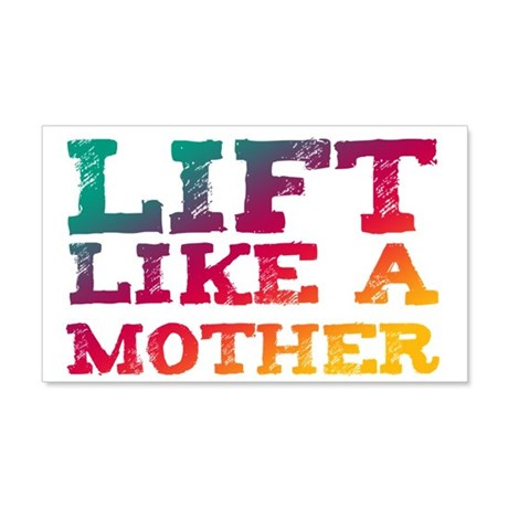 Lift Like a Mother 20x12 Wall Decal
