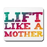 Lift Like a Mother Mousepad
