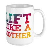 Lift Like a Mother Mug