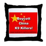 Boycott China K9 Killers Throw Pillow