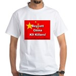 Boycott China K9 Killers White T-Shirt