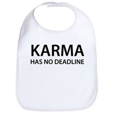 Karma has no deadline Bib