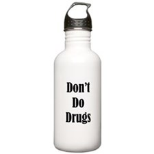 Dont Do Drugs Unless Theyre Mine Water Bottle