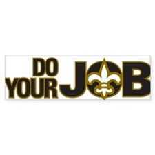 Do Your Job Bumper Bumper Bumper Sticker