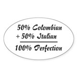 Half Italian, Half Colombian Oval Decal