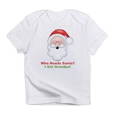 Santa I Got Grandpa Infant T-Shirt