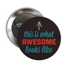 "Awesome Looks Like 2.25"" Button (10 pack)"