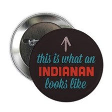 "Indianan Looks Like 2.25"" Button"