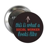 "Social Worker Looks Like 2.25"" Button"
