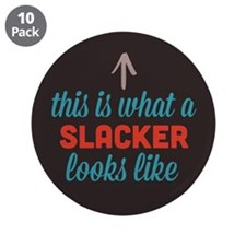 "Slacker Looks Like 3.5"" Button (10 pack)"