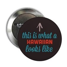 "Hawaiian Looks Like 2.25"" Button"